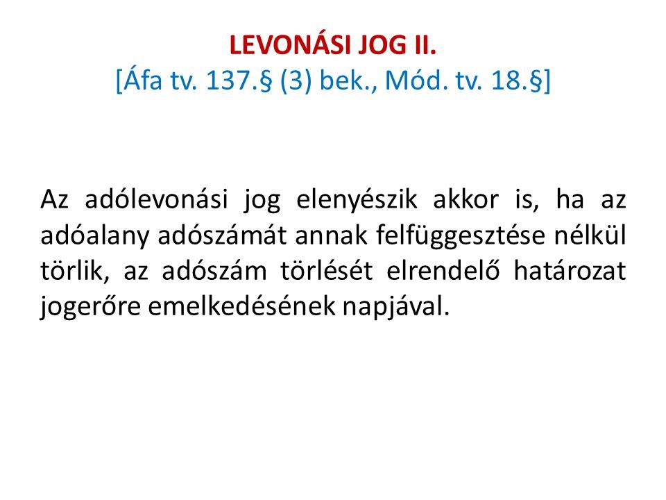 LEVONÁSI JOG II. [Áfa tv. 137.§ (3) bek., Mód. tv. 18.§]